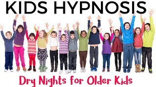 Kids Hypnosis - Dry Nights for Older Kids (bed wetting/enuresis)