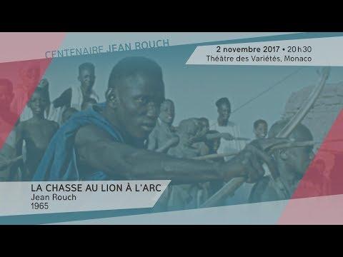 """""""La chasse au lion à l'arc"""" de Jean Rouch - Jeudi 2 novembre 2017, 20h30, Théâtre des Variétés"""