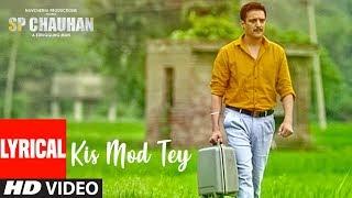 Lyrical: Kis Mod Tey | SP CHAUHAN | Jimmy Shergill, Yuvika