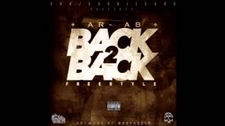 AR-AB - BACK 2 BACK FREESTYLE