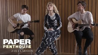 "PAPER Penthouse: Zara Larsson sings ""Only You"""