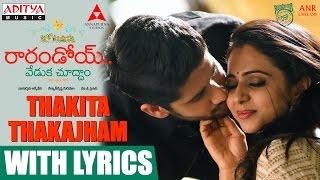 Thakita Thakajham Song With Lyrics || Raarandoi Veduka