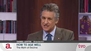 Daniel Levitin: How to Age Well