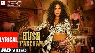 ZERO: Husn Parcham Lyrical Video Song | Shah Rukh Khan