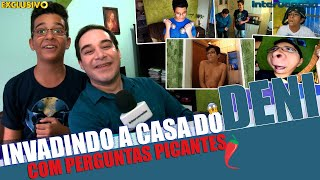 INVADIMOS A CASA DO DENI YOUTUBER I #082