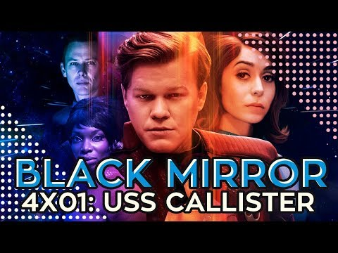 Netflix Black Mirror 4x01: USS CALLISTER | Review Com Spoilers