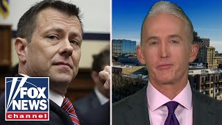 Gowdy: Peter Strzok didn't need my help to get fired