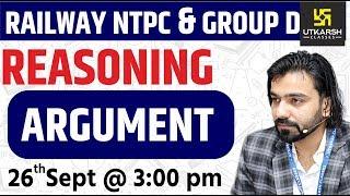Argument | Reasoning | Railway NTPC & Group D Special Classes | By Akshay Sir