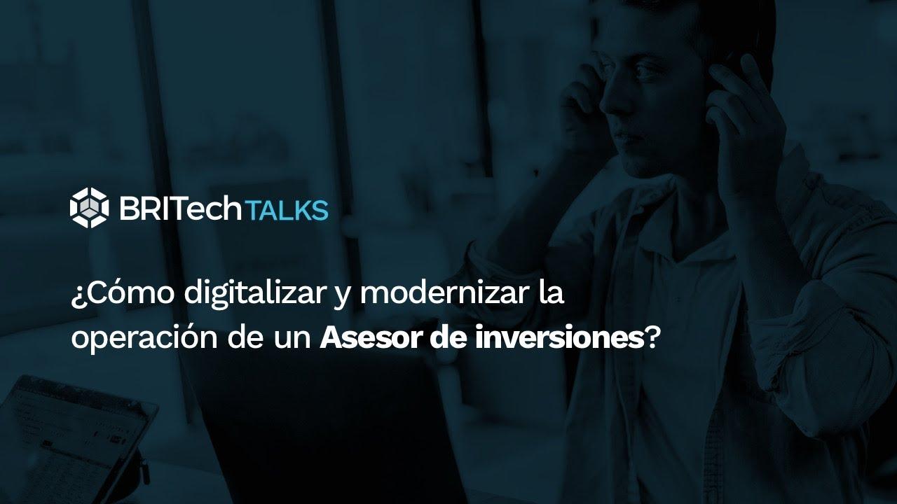 ¿Cómo digitalizar y modernizar la operación de un Asesor de inversiones?