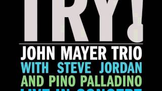 John Mayer Trio - Good Love Is On The Way