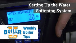 Setting Up the Water Softening System in the Boiler Room- Weekly Boiler Tips