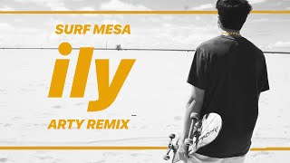 Surf Mesa - ily (i love you baby) ft. Emilee (ARTY Remix)
