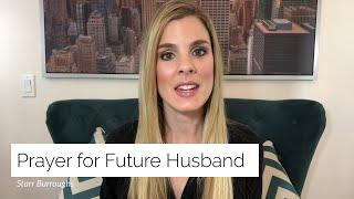 Prayer For Future Husband | Prayer For A Godly Husband