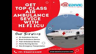 Take Proficient Medical Support by Medivic Ambulance Services in Patna