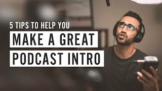 Make a Great Podcast Intro