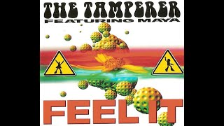 The Tamperer Feat. Maya - Feel It  ( Extended Mix )