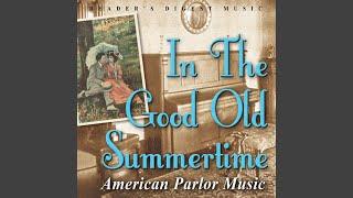 Medley: Sweet Adeline; Dear Old Girl; Wait Till the Sun Shines Nellie