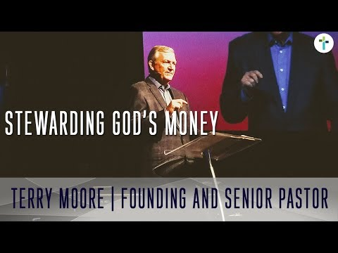 Stewarding God's Money - Money, Stewardship, Wealth | Terry Moore | Sojourn Church Carrollton Texas