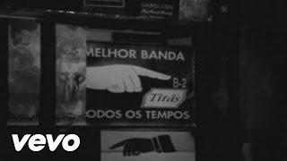 Titãs - A melhor banda de todos os tempos da última semana (Video Clipe)