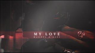 Magnus & Alec - My Love