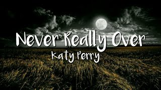 Katy Perry   Never Really Over (Lyric Video)