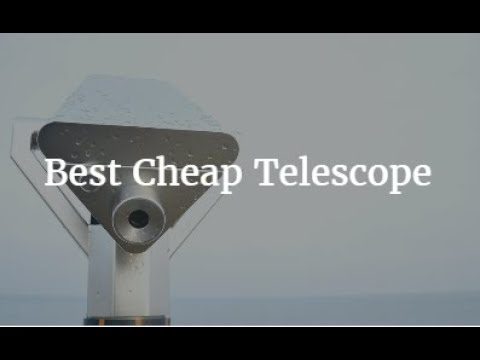Best Cheap Telescope 2018