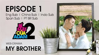 Web-drama Đam Mỹ | MY BROTHER - EP1 | EngSub | ChinaSub | IndoSub | SpanSub | PTSub | OFFICIAL HD