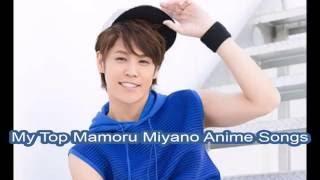 My Top Mamoru Miyano Anime Songs