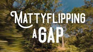 Mattyflipping a gap | FPV Freestyle