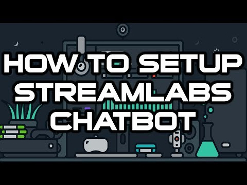 StreamLabs Chatbot!   How To Get it Up And Running