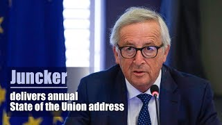 Live: Juncker Delivers Annual State Of The Union Address欧盟委员会主席2018年盟情咨文演说进行中