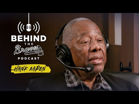 Behind The Braves Podcast - Hank Aaron Full Interview