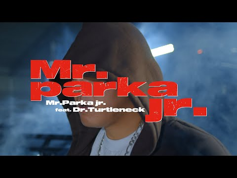 【MV】Mr.Parka jr /Mr.Parka jr. ft. Dr.Turtleneck