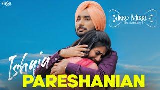 Ishqia Pareshanian | Satinder Sartaaj | Aditi Sharma | Ikko
