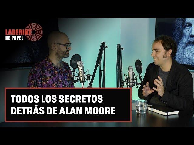 ALAN MOORE: Todos los secretos del guionista de cómic más influyente | Laberinto de papel 1x01