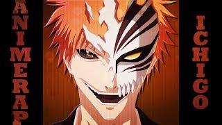 AnimeRap - Реп про Куросаки Ичиго | Kurosaki Ichigo Rap 2014