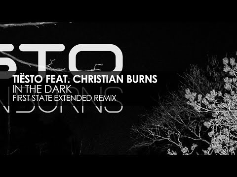 Tiësto featuring Christian Burns - In The Dark (First State Extended Remix)