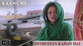 Hindustan Kahan Hai - Full Song - Kaanchi