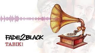 Lagu Fade2black Tabik