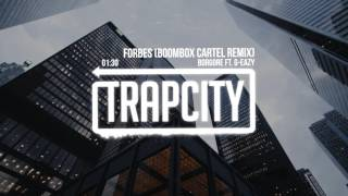 Borgore Ft GEazy  Forbes Boombox Cartel Remix