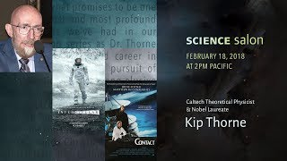 Dr. Kip Thorne—Gravitational Waves, Black Holes, Time Travel, And Hollywood (Science Salon # 17)