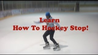 How To Hockey Stop Part 1 Learn How To Stop On Ice Skating Video Tutorial