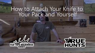 How to Attach a Knife to Your Pack or You While Hunting