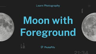 How To Photograph The Moon With Foreground | With A Telephoto Lens