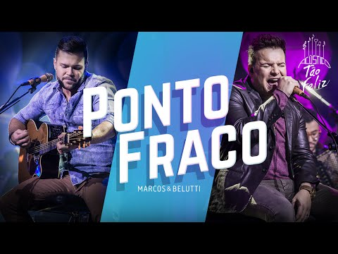 Ponto Fraco - Marcos e Belutti  (Video)