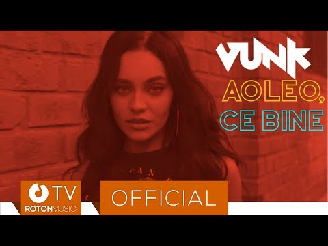Vunk - Aoleo, ce bine (Official Video)