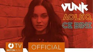 Vunk - Aoleo, ce bine (Official Video)