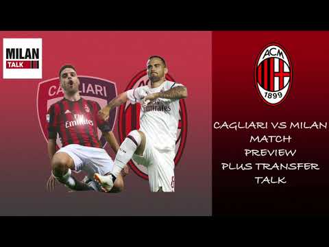 Cagliari vs Milan Preview: Analysis, probable line-up plus transfer talk