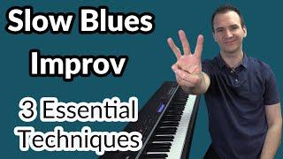 3 Slow Blues Improv Techniques for Piano