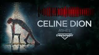Ashes   Celine Dion (Dark Intensity Remix)(Deadpool 2)